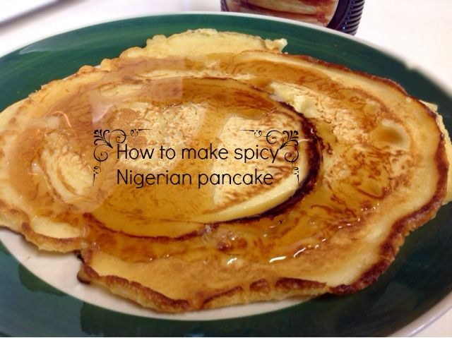 How to make spicy nigerian pancake all in allkraheenah recipes how to make spicy nigerian pancake ccuart Gallery