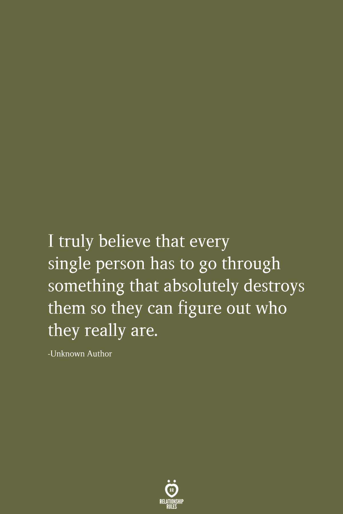 I truly believe that every single person,