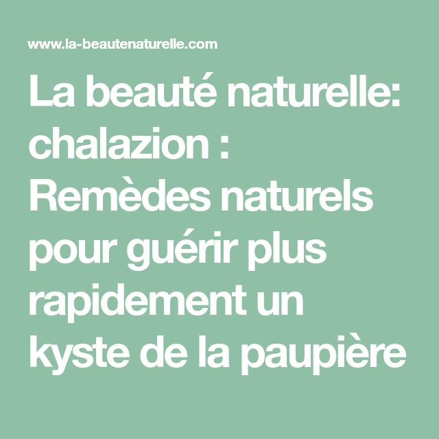 La beauté naturelle: chalazion : Remèdes naturels pour guérir plus rapidement un kyste de la paupière