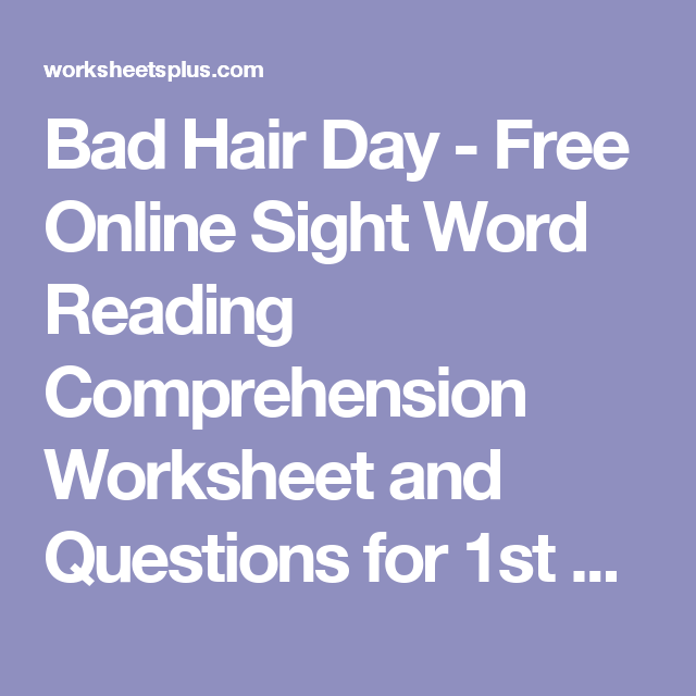 Bad Hair Day - Free Online Sight Word Reading Comprehension Worksheet and Questions for 1st and 2nd Grade, on desktop, tablet and mobile phone browsers
