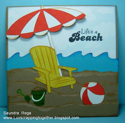 Life is A Beach Cricut cartridge for the umbrella, chair and sand pail. The beach ball and waves are from Paper Dolls for Everyday.