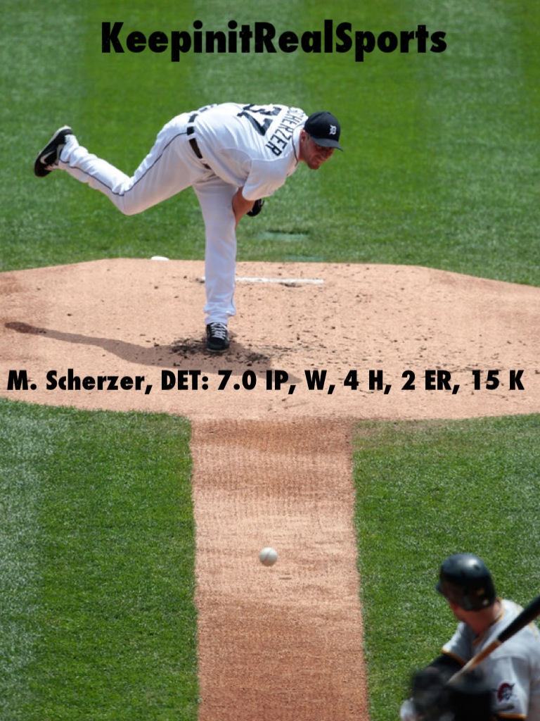 MLB: Pirates 3 (19-22, 9-14 away) Tigers 4 (20-21, 11-12 home) FINAL  Top Performer- M. Scherzer, DET: 7.0 IP, W, 4 H, 2 ER, 15 K  keepinitrealsports.tumblr.com  keepinitrealsports.wordpress.com