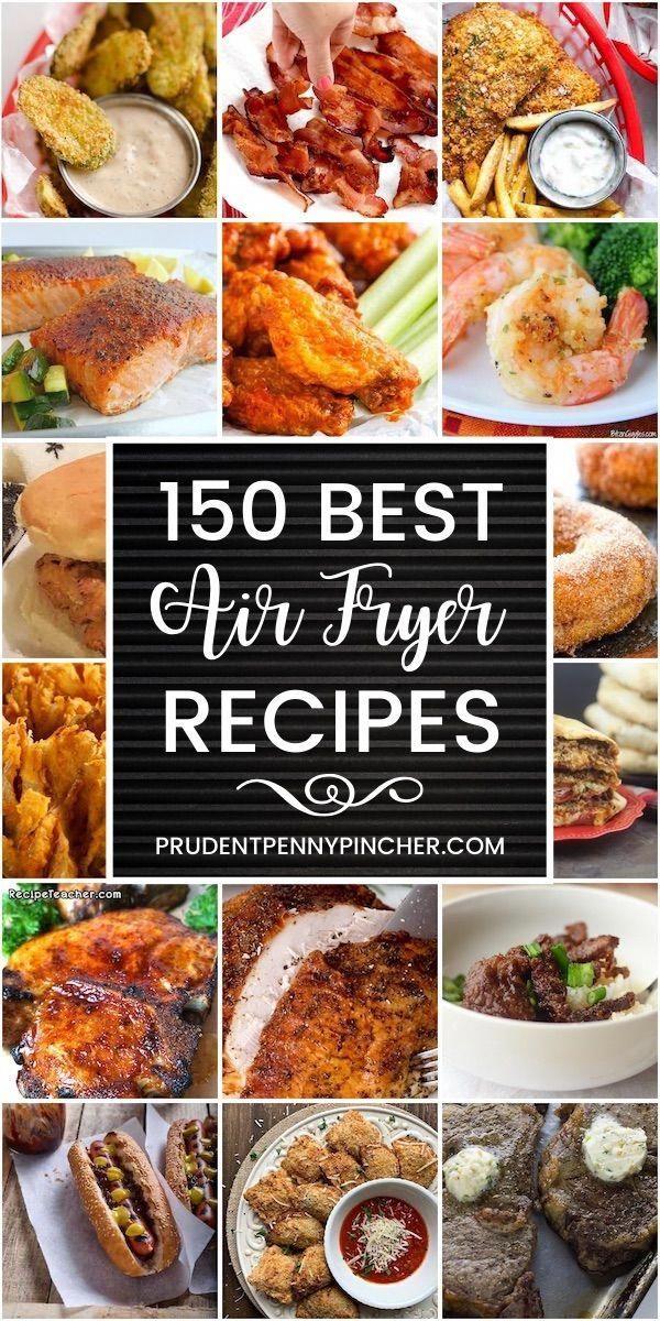 150 Best Air Fryer Recipes Air Fryer Dinner Recipes Air Fryer Recipes Easy Air Fryer Healthy