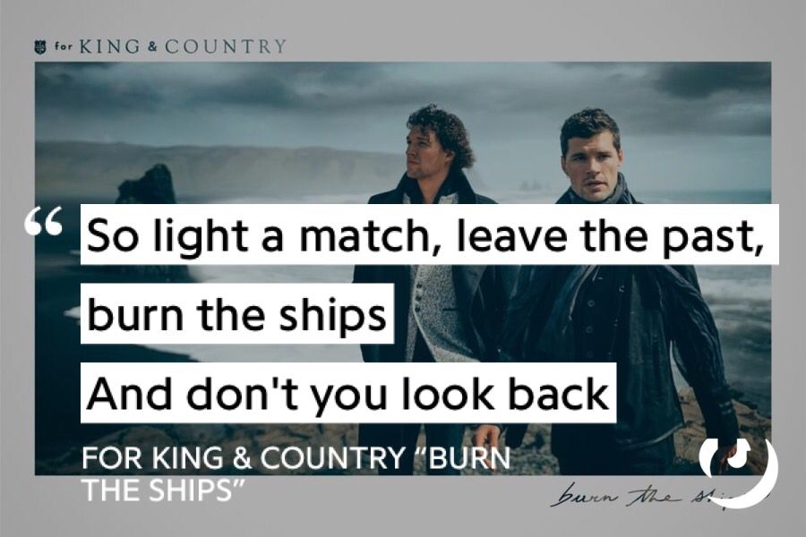 """""""Burn the Ships"""" by for KING & COUNTRY 