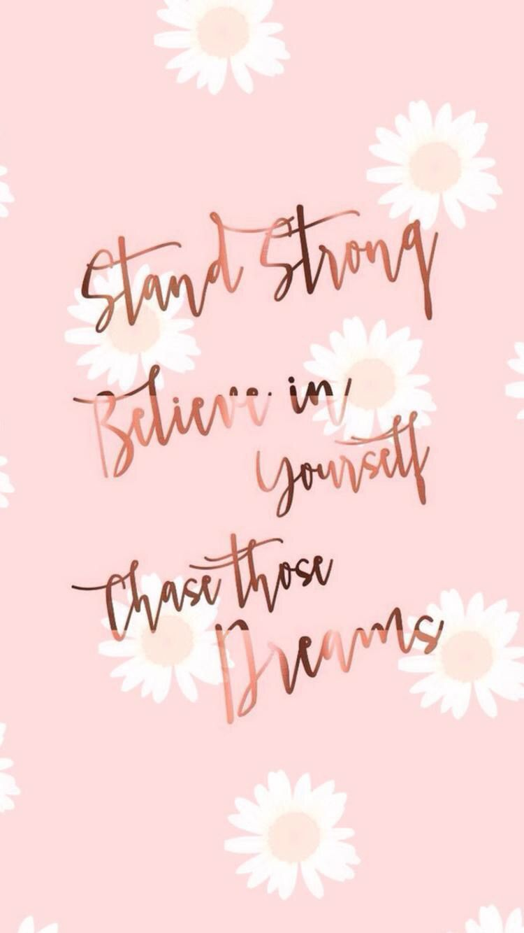 Believe In Yourself Chase Those Dreams Wallpaper Quotes Pretty Quotes Wallpaper Iphone Quotes