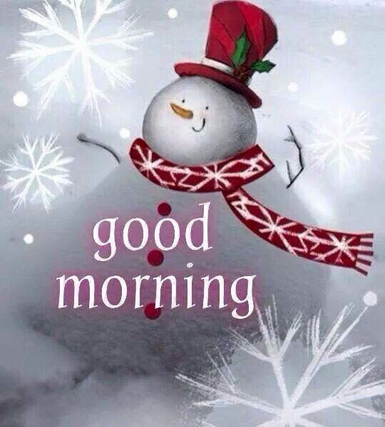 Pin By Shirley Evans On Christmas Greetings Good Morning Winter Morning Greeting Good Morning Greetings