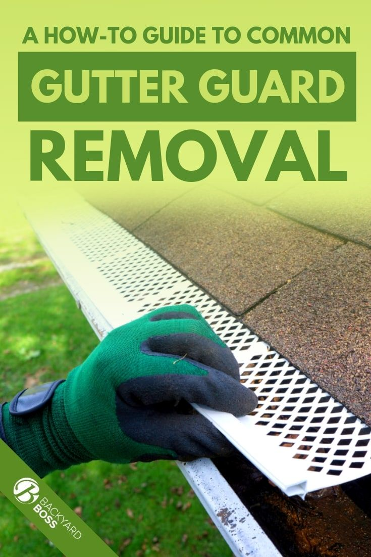 A howto guide to common gutter guard removal gutter