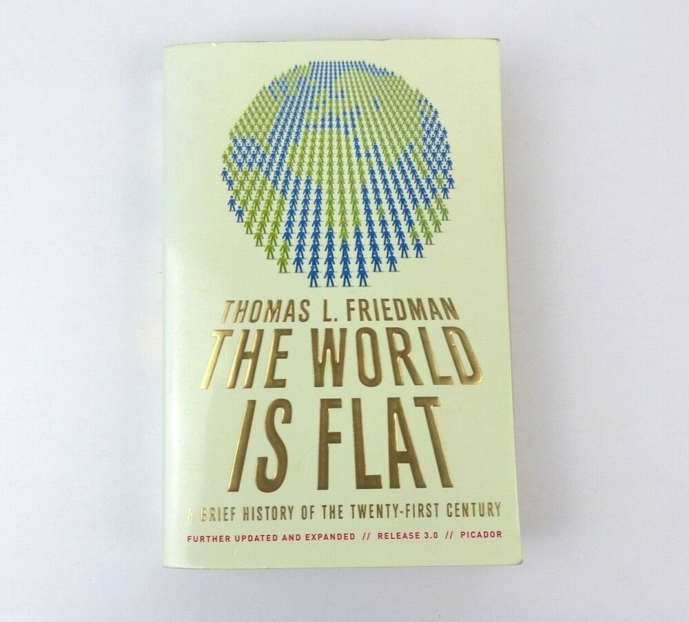 the world is flat a brief history of the twentyfirst century