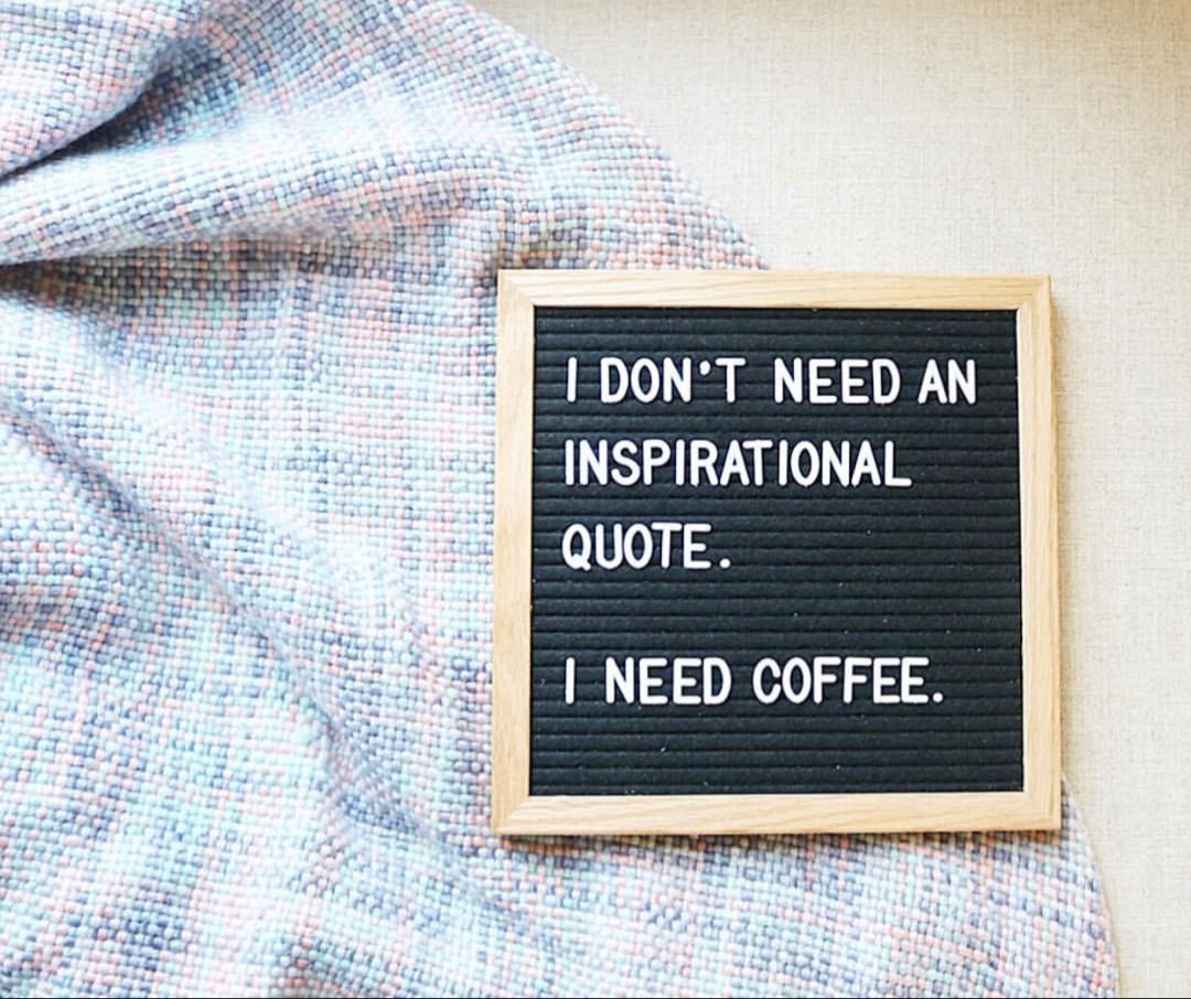 coffee and a good letter board go hand n hand coffee