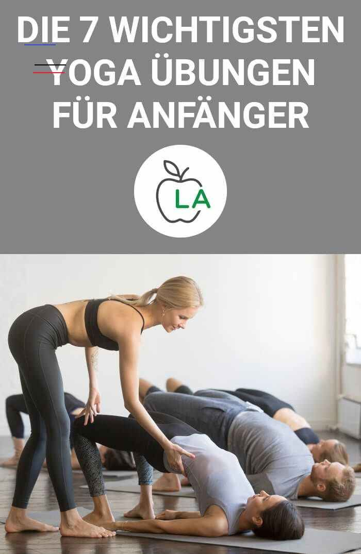 7 Yoga Übungen für Anfänger - Die besten Asanas für Einsteiger Unsere Yoga Übungen für Anfänger sind...