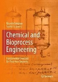 Chemical and bioprocess engineering : fundamental concepts for first-year students / Ricardo Simpson, Sudhir K. Sastry