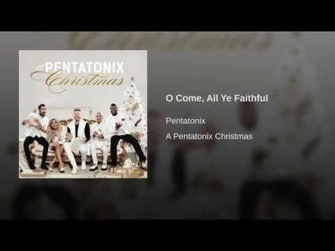 O Come, All Ye Faithful   Pentatonix christmas album, Pentatonix, Christmas music