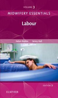 Midwifery Essentials: Labour - 2nd Edition - ISBN: 9780702070990, 9780702071393