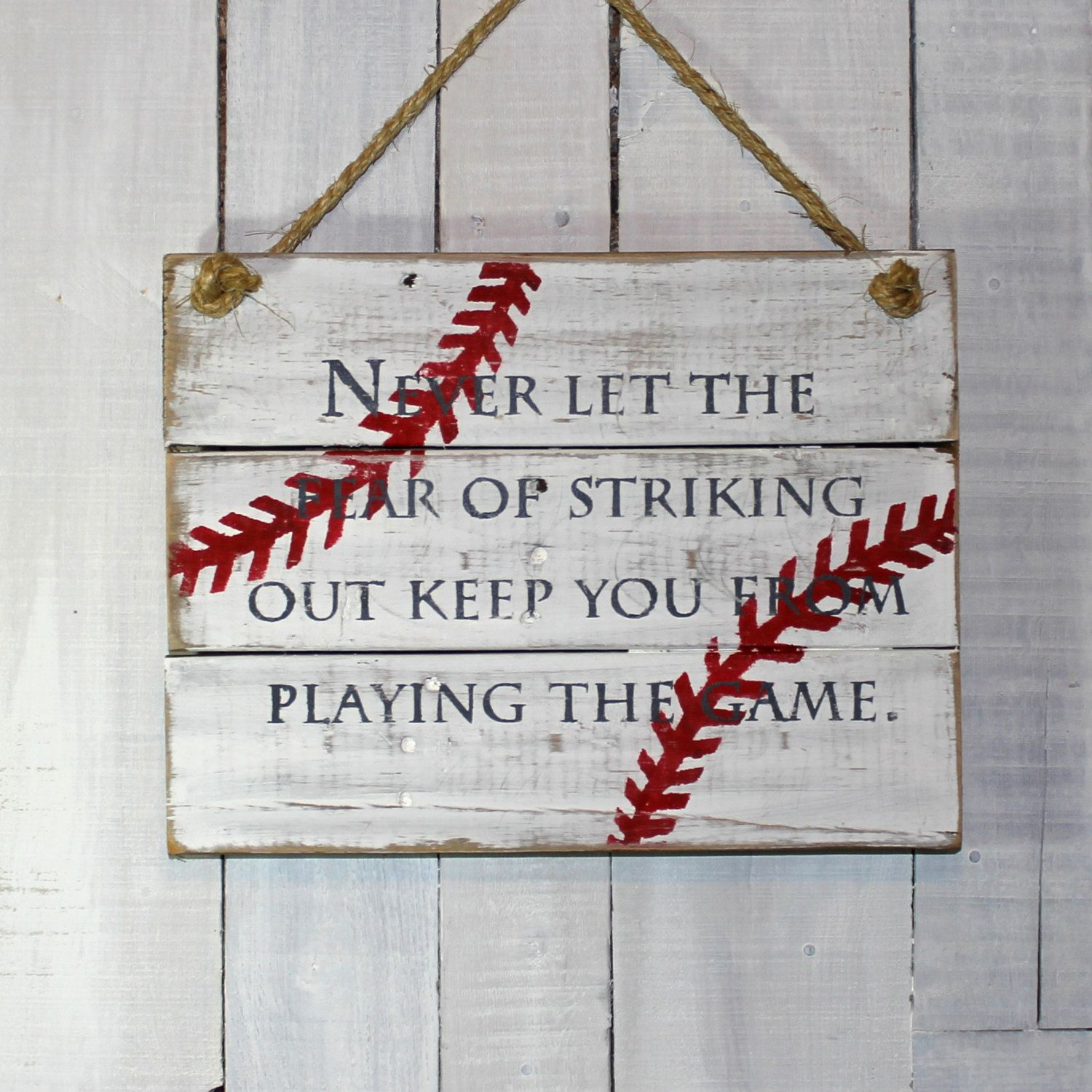 Sports Pallet Sign Never let the fear of striking out keep