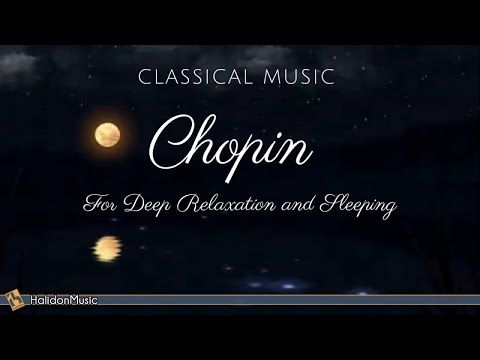 Songs : Yoga Music CHOPIN | 4 Hours Classical Music For Deep Relaxation And Sleeping  #Yoga Fitness...