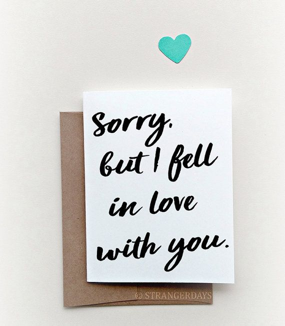Sorry But I Fell In Love With You Sorry But I Love You Greeting