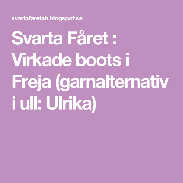 Svarta Fåret : Virkade boots i Freja (garnalternativ i ull