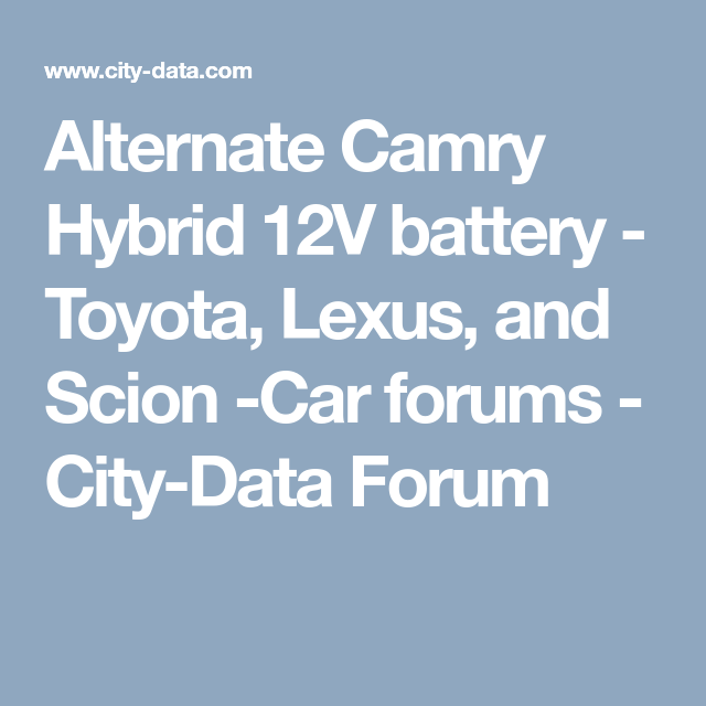 Alternate Camry Hybrid 12v Battery Toyota Lexus And Scion Car Forums