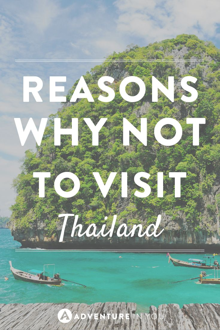 cf7c89b9309ed Reasons Why Not to Visit Thailand | Travel: Best of Adventure in You ...