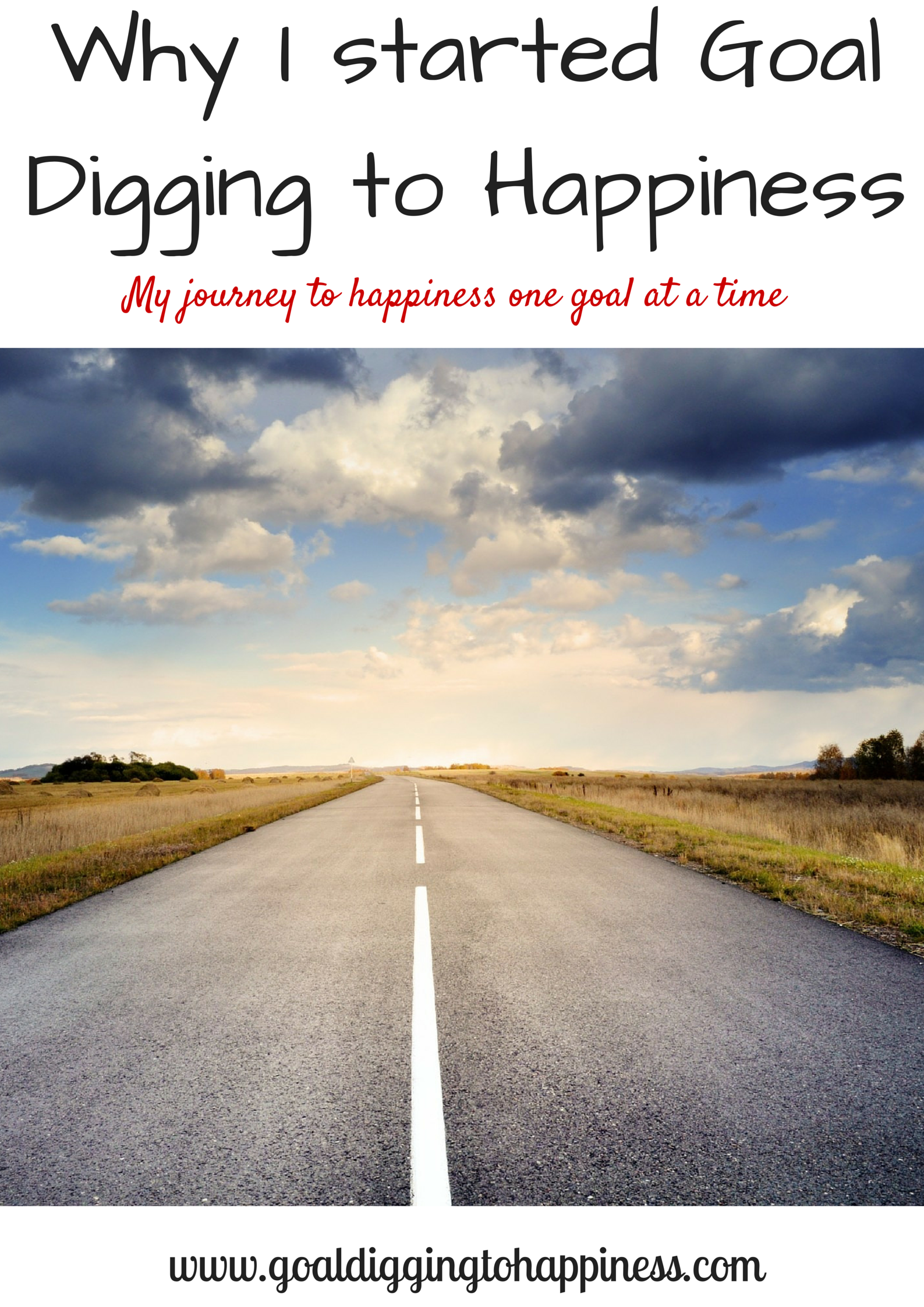 Why I Started Goal Digging To Happiness.
