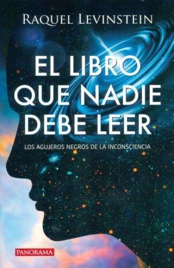 LIBRO QUE NADIE DEBE LEER, EL. LOS AGUJEROS NEGROS DE LA