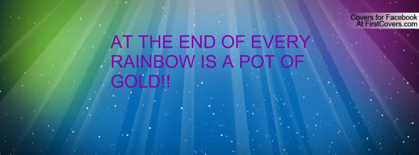 Pot Of Gold At The End Of The Rainbow Quotes Google Search Lemonade Mouth Rainbow Quote Mouth Quote