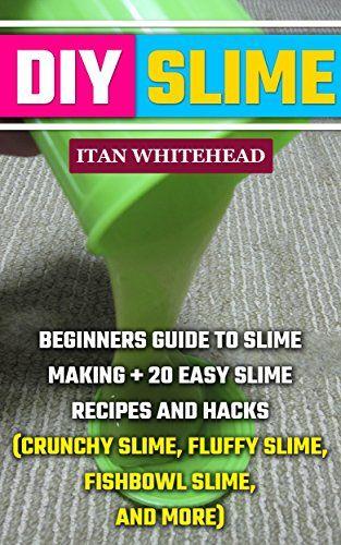Diy slime beginners guide to slime making 20 easy slime recipes diy slime beginners guide to slime making 20 easy slime recipes and hacks ccuart Images