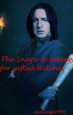 The Snape Academy for Gifted Witches | My Stories etc stuff