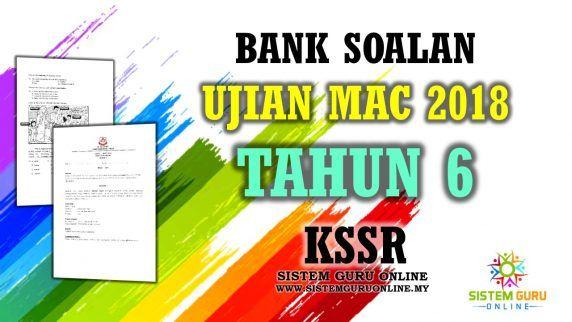 Bank Soalan Ujian Mac 2018 Tahun 6 Kssr With Images