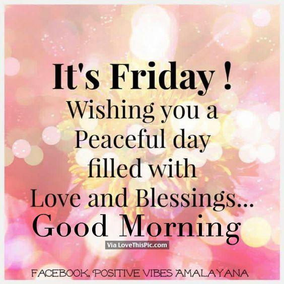It's Friday, Good Morning