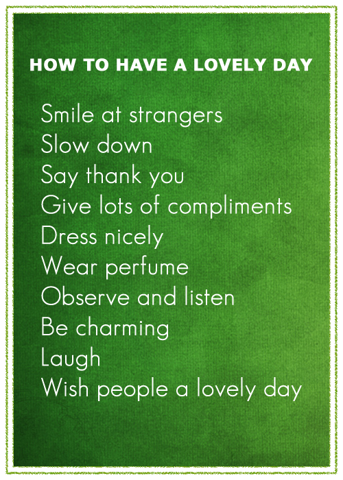 How to have a lovely day ...
