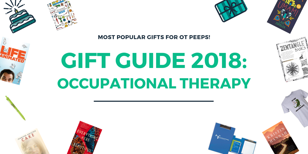 The Best Gifts for OT Peeps: 2018 Occupational Therapy ...