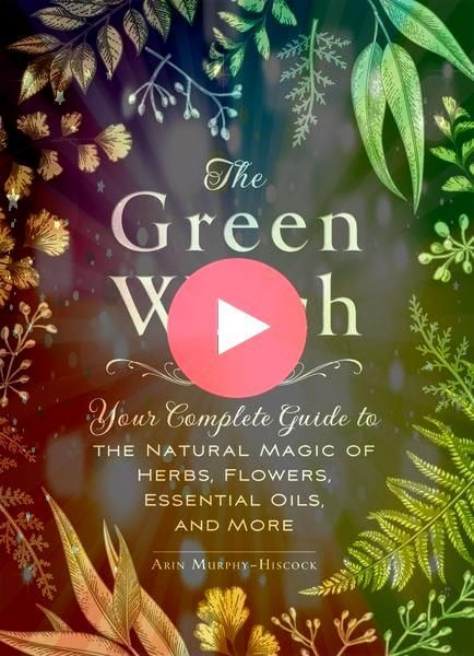 the power of natural magic and healing through herbs flowers and essential oils in this new guide to green witchcraftbr At her core the green witch is a naturalist an her...