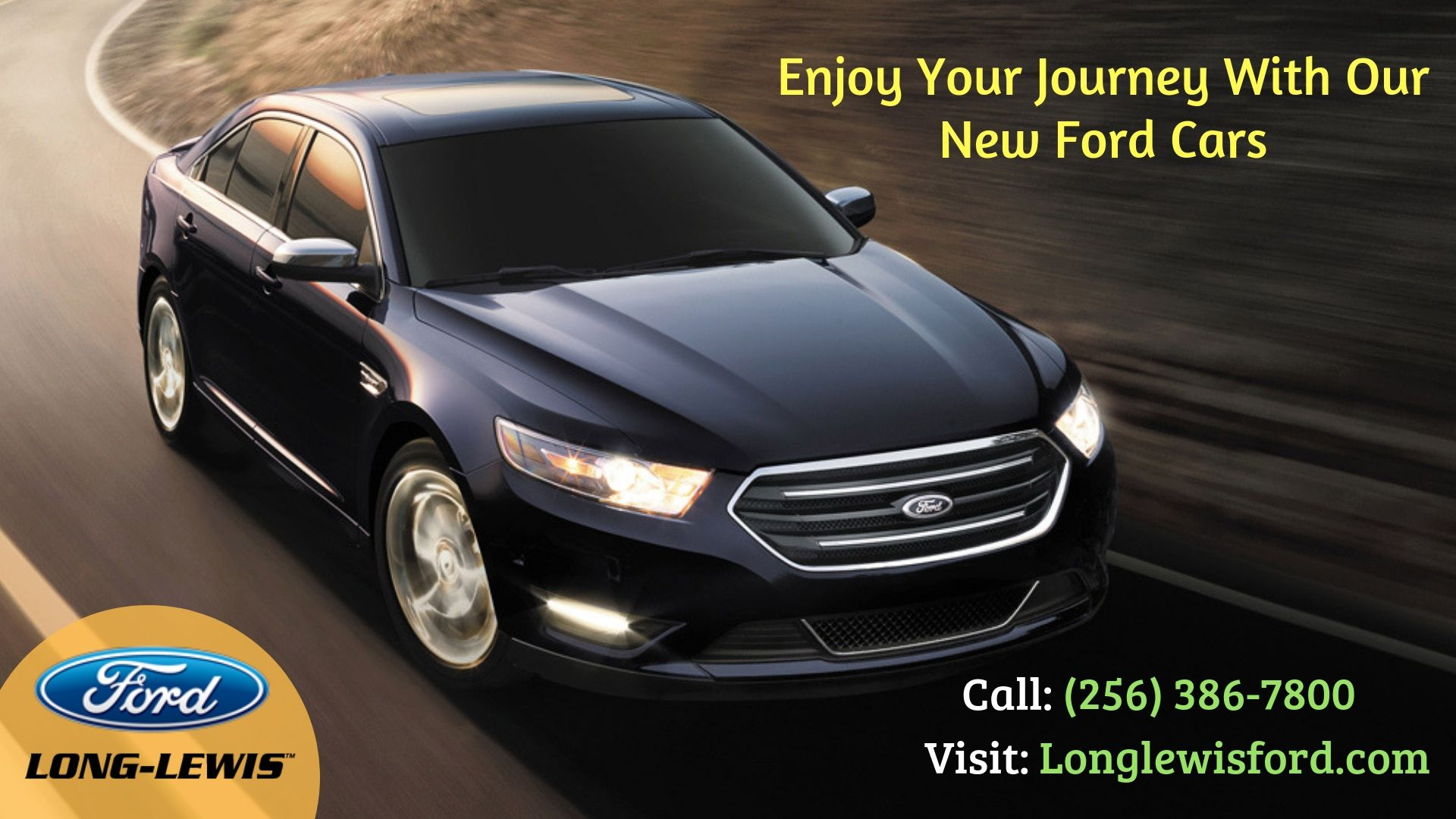 Enjoy Your Journey With Our New Ford Cars Ford Car Ford Dealership