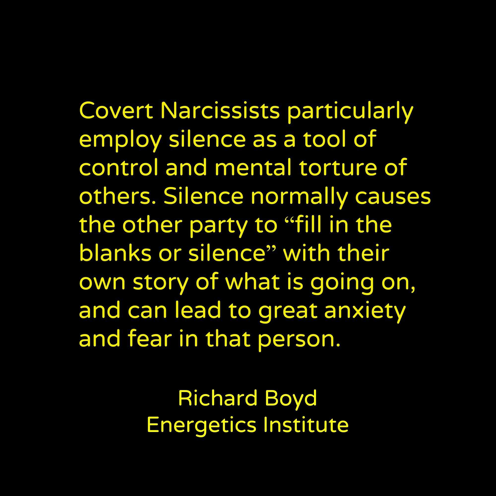 Covert Narcissists particularly employ silence as a tool of