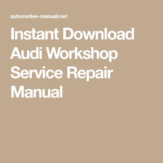 Instant Download Audi Workshop Service Repair Manual In