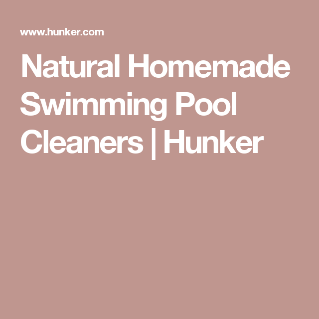Natural Homemade Swimming Pool Cleaners | Hunker