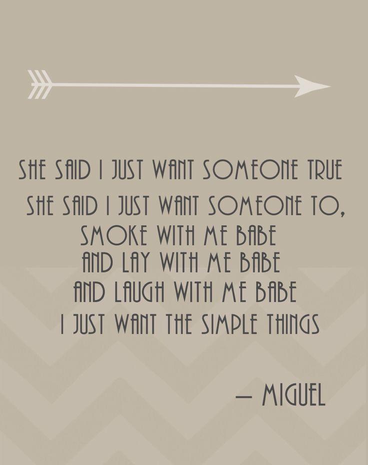 Lyric sincerely lyrics : Great lyrics, Miguel- Simplethings | Inspiration | Pinterest ...