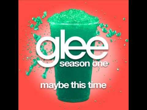 Glee - Maybe This Time [LYRICS]