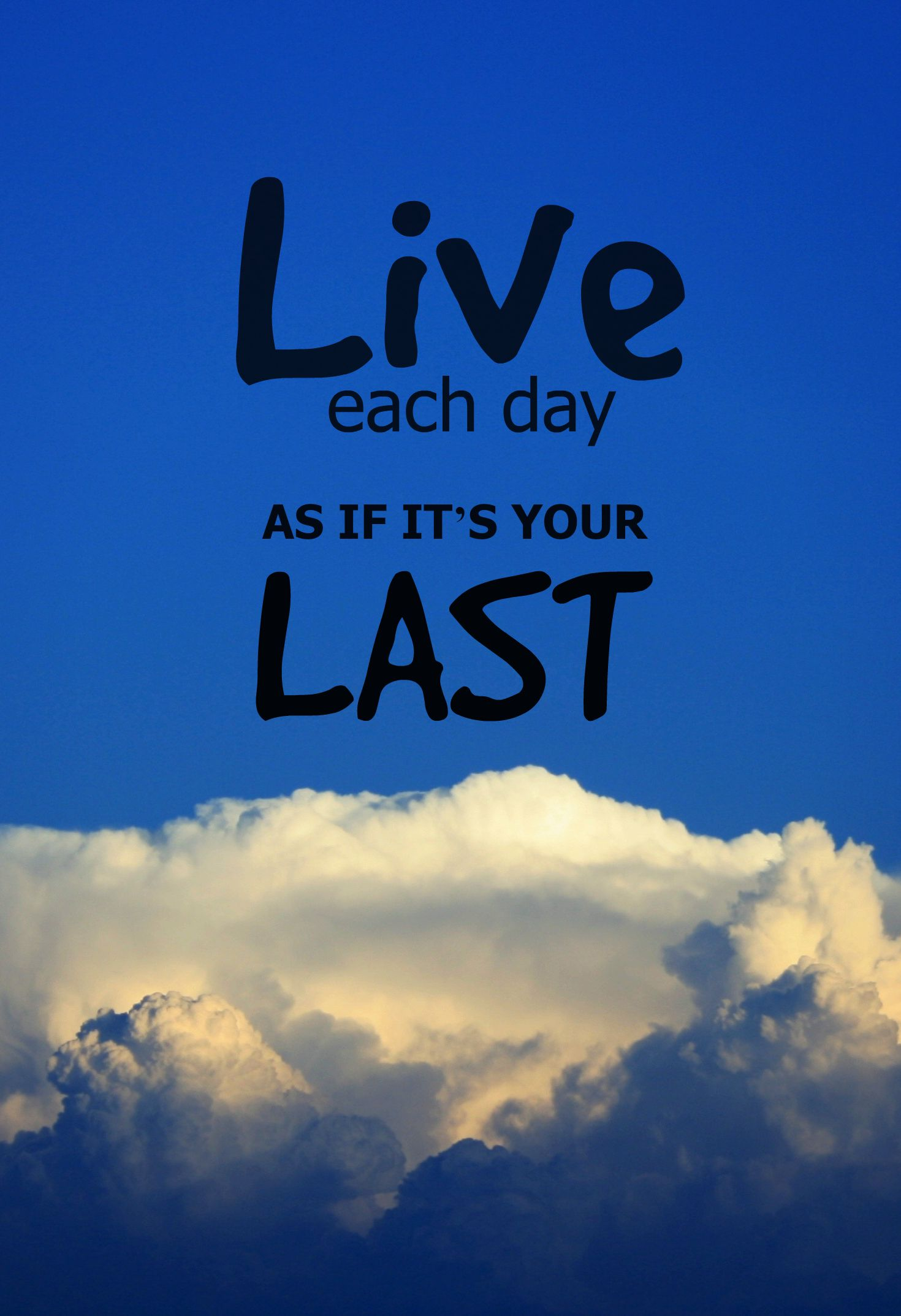 Live Each Day As If It S Your Last Famous Short Quotes Inspirational Quotes Motivation Family Motivational Quotes