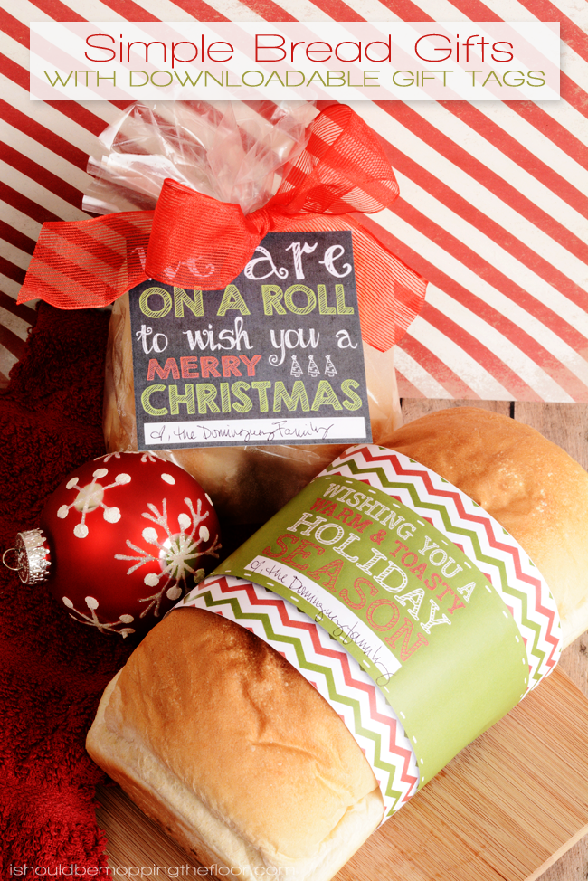 Simple Bread Gifts With Printable Tags Bread Gifts Neighbor