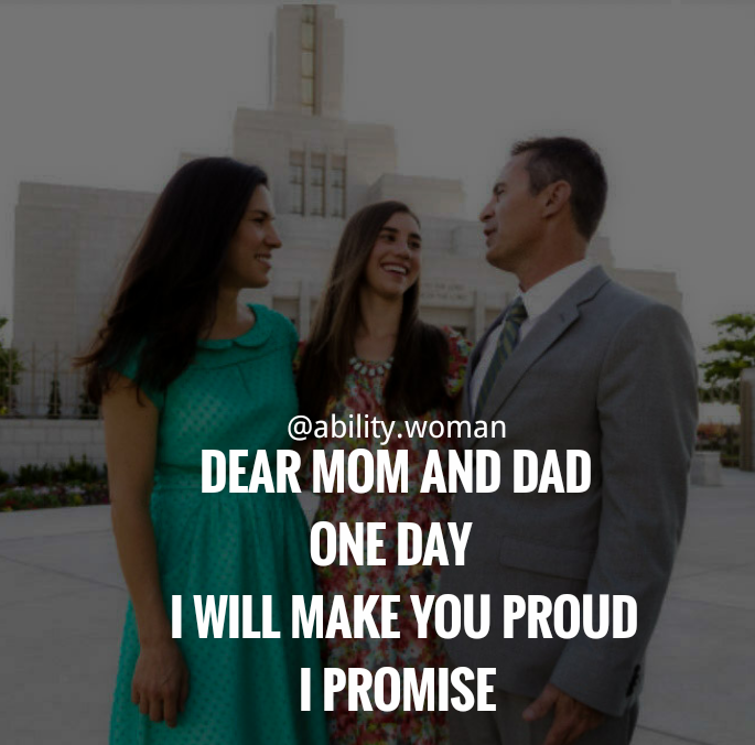 Dear Mom And Dad One Day I Will Make You Proud Empowering Quotes Empowering Quotes For Women Inspirational Motiva Dear Mom And Dad Dad Quotes Woman Quotes