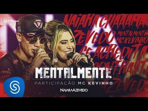 Mentalmente Naiara Azevedo Part Mc Kevinho Letra Da Musica
