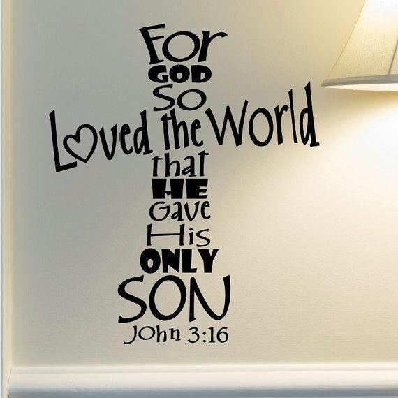 John Wall Decal   For God So Loved The World   Bible Scripture Wall Art   Bible  Verse Wall Decal   Christian Home Decor   Scripture Art Part 42