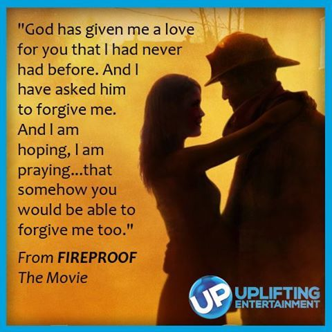 God has given me a love for you that I never had before. ---- Fireproof the movie. WATCH here