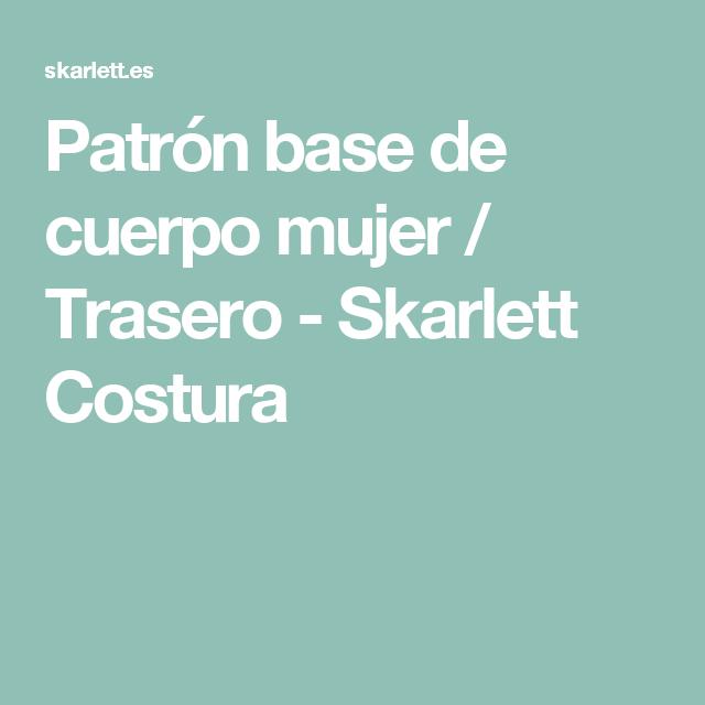 Patrón base de cuerpo mujer / Trasero - Skarlett Costura
