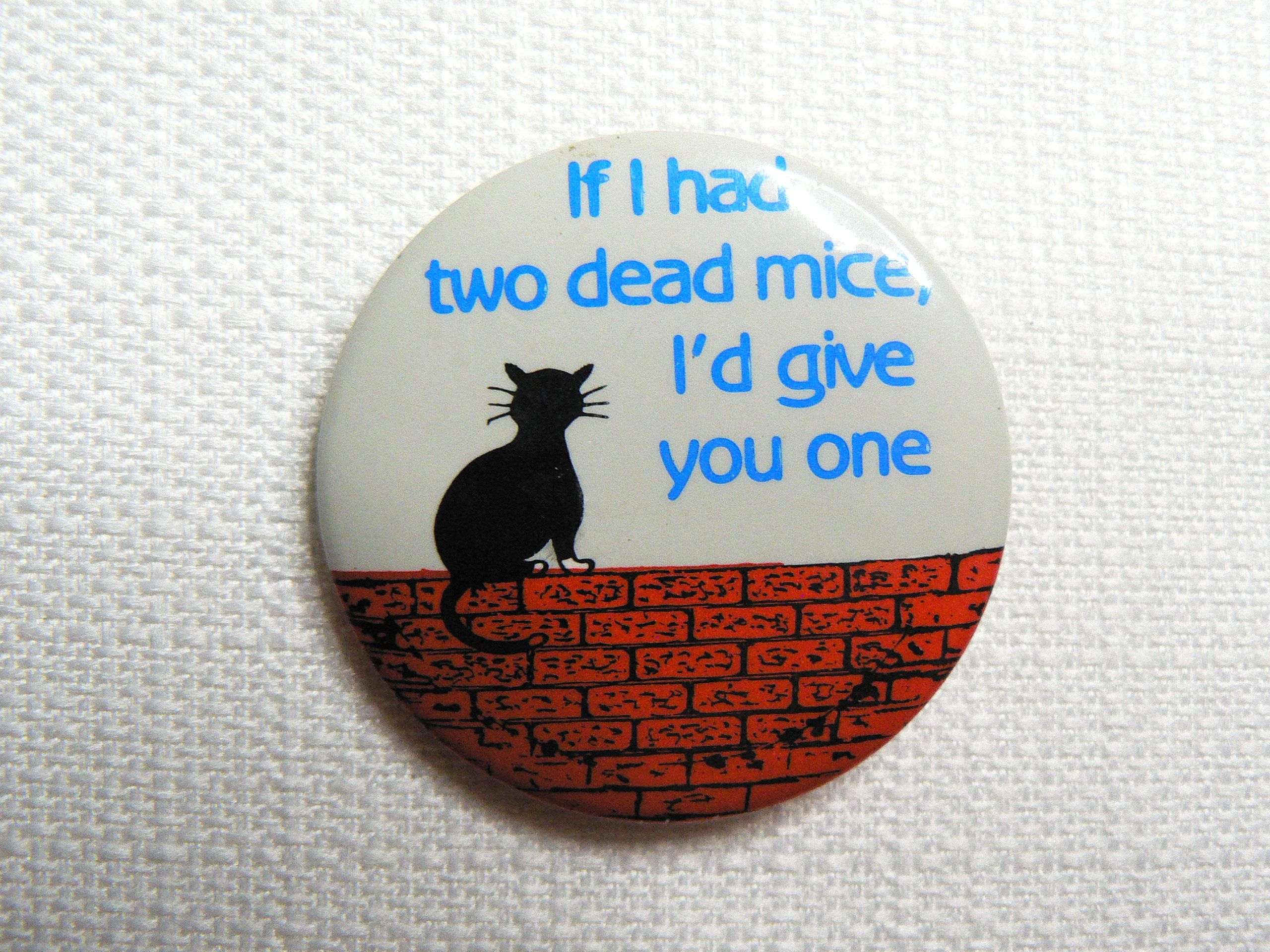 "Vintage 80s Black Cat ""If I had two dead mice, I'd give"