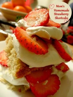 Mom's Homemade Strawberry Shortcake  http://www.momspantrykitchen.com/moms-homemade-strawberry-shortcake.html