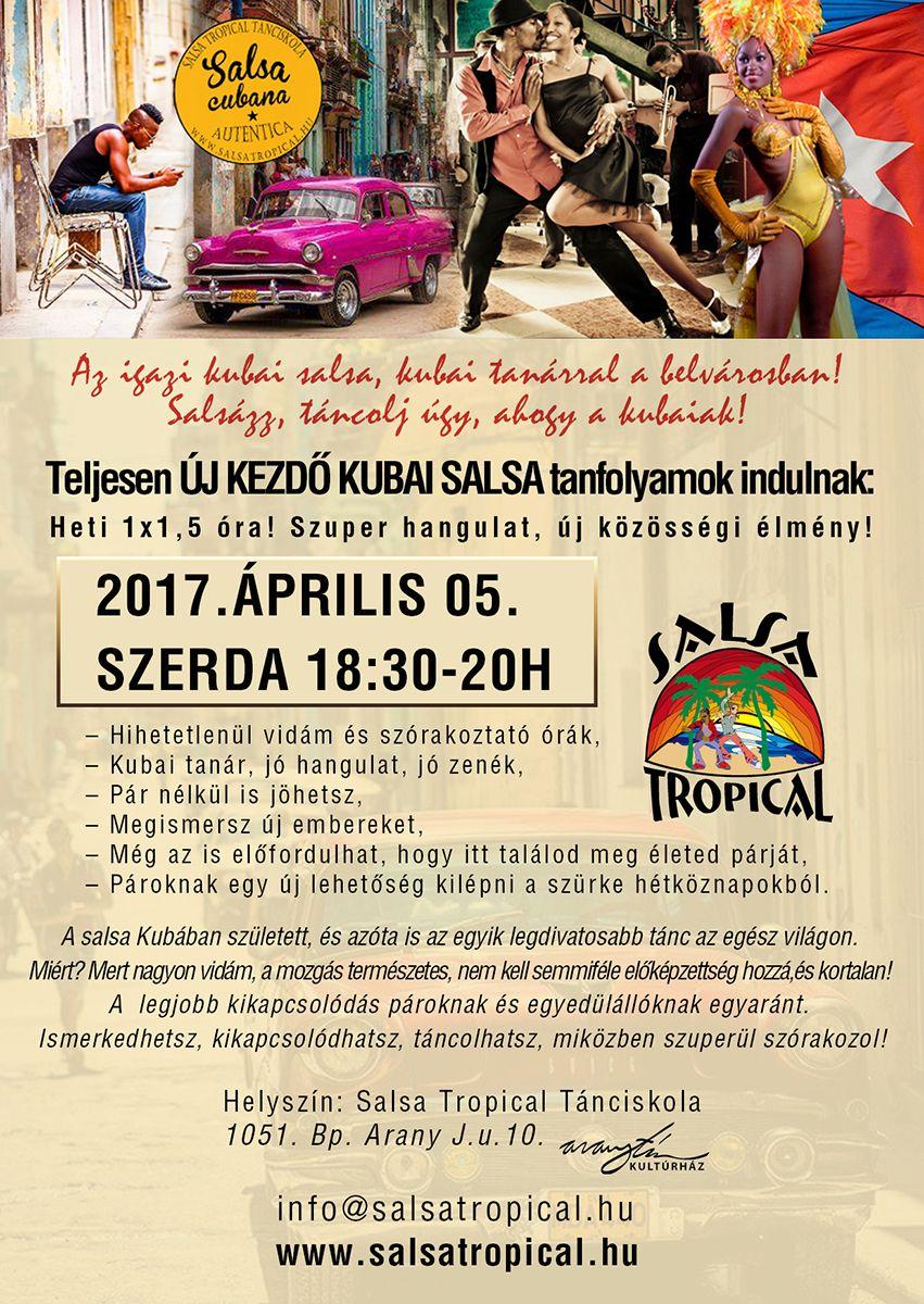 ÚJ TELJESEN KEZDŐ SALSA TANFOLYAM INDUL: 2017. ÁPRILIS 05. SZERDA (18:30 - 20:00H) heti 1x90 perc Helyszín: 1051 Budapest Arany János utca 10. I.em. (Aranytíz Kultúrház) www.salsatropical.hu
