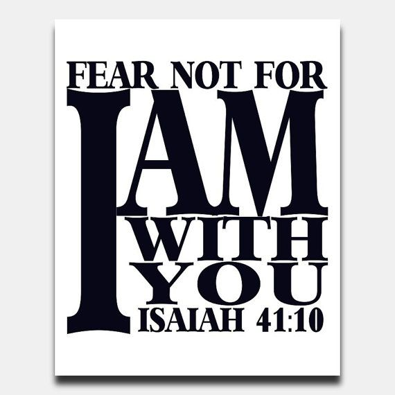 Bible Verse Print Fear Not For I Am With You Printable Scripture
